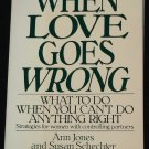 When Love Goes Wrong self help book by Ann Jones and Susan Schecter