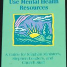 Where And How To Use  Mental Health Resources