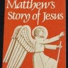 Mathew's Story of Jesus