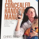 The Concealed Handgun Manual by Chris Bird