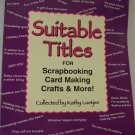 Suitable Titles for Scrapbooking and Card Making by Kathy Luetjen Grace Publications tblhx1