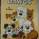 """DAWGS"" Dog Pattern Book by  Di Hiller Grace Publications tblhx1"