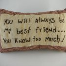 Primatives From The Heart Quilted Pillow Saying You Will Always Be My Best Friend tblpq1
