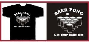 BEER PONG get your balls wet drunk T-Shirt Small