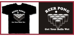 BEER PONG get your balls wet drunk T-Shirt Medium