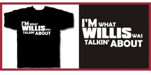 I'm What WILLIS was talkin about T-Shirt 80's X-Large