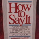 How to Say It: Choice Words, Phrases, Sentences, and Paragraphs for Every Situation