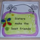 Ceramic Wall Plaque (Sisters make the best friends)