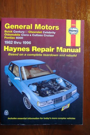 GM Buick Centruy Chevrolet Celebrity Olds Ciera Cutlass Pontiac 6000 Haynes Manual