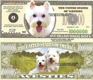 WEST HIGHLAND WHITE TERRIER DOG MILLION DOLLAR BILLS x4