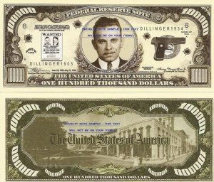 JOHN DILLINGER WANTED $100,000 DOLLAR BILLS x 4 NEW