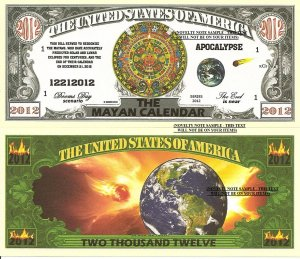 THE MAYAN CALENDAR 2012 APOCALYPSE DOLLAR BILLS x 4