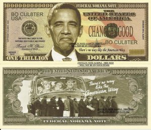 Barack Obama Federal Nobama Trillion Dollar Bills x 4 President of Thrift