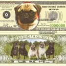 Pug Dog Lovers One Million Dollar Bills x 4