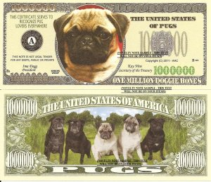 Pug Dog Lovers One Million Dollar Bills x 4