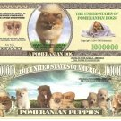 Pomeranian Dogs and Puppies Million Dollar Bills x 4