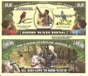 Bird Watching is Fun Million Dollar Bills x 4 New