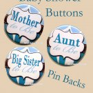 Mom to Be Button Badge Baby Shower Pin Back Button Personalized Buttons SET of 3