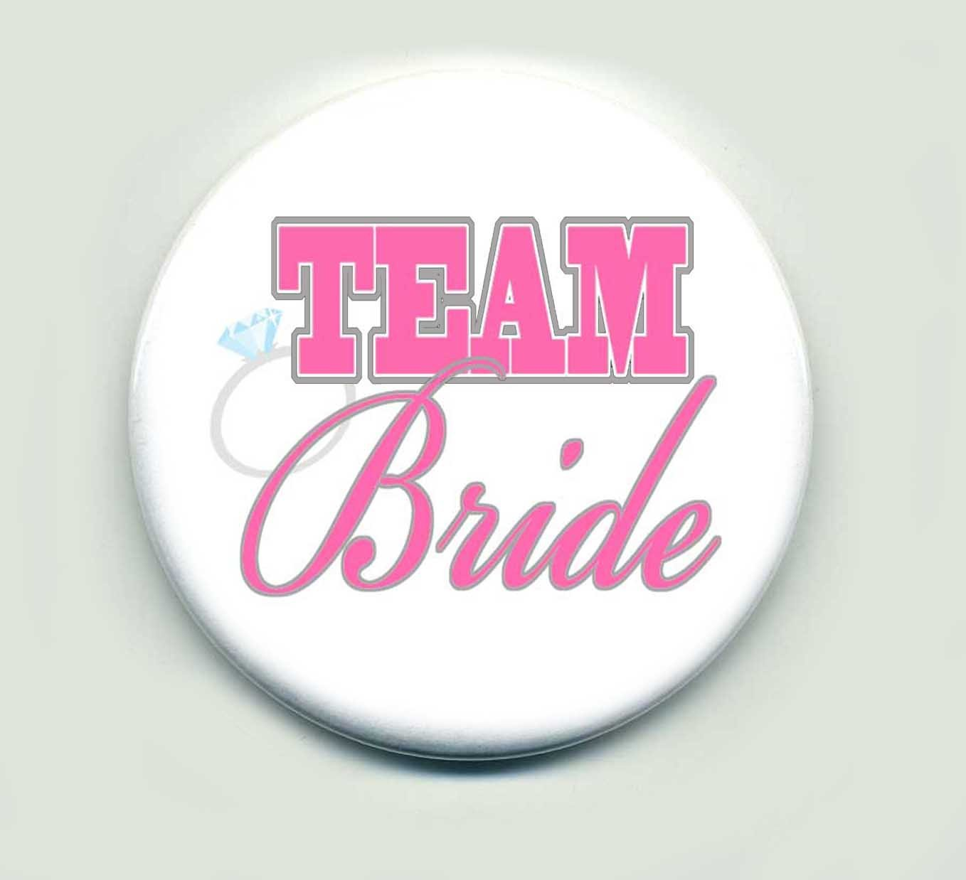 Team Bride Pin Button for Wedding, SET of 10 buttons 1.5 inch Buttons