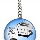 FUNNY QUOTE JOKE DON'T TALK TO ME BECAUSE IT BURNS KEYCHAIN KEY CHAIN FOB RING