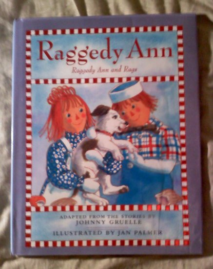 Raggedy Ann - Raggedy Ann and Rags adapted from stories by Johnny Gruelle