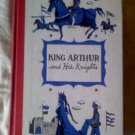 King Arthur and His Knights by Henry Frith 1955 hardback Collectible