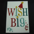 "(WSH 02) ""Wish Big"" Birthday Hat Handmade Greeting Card"