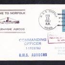 British Royal Navy Submarine AUROCHS Norfolk VA 1961 Naval Cover