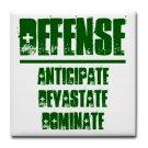 TILE COASTER | DEFENSE : anticipate, devastate, dominate [green]
