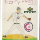 KERRY WOOD 2000 UD MVP Draw Your Own Card #DT23.  CUBS