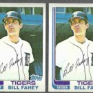 BILL FAHEY (2) 1982 Topps #286.  TIGERS
