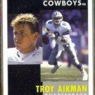 TROY AIKMAN 1991 Pinnacle #6.  COWBOYS