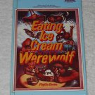 """Eating Ice Cream With A Werewolf"" by Phyllis Green (1985, Dell Publishing; ISBN 0440421829)"