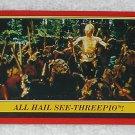 All Hail See-Threepio - Card # 80 - Star Wars - Return Of The Jedi - Topps - 1983