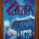DREAM MAKERS by Nora Roberts