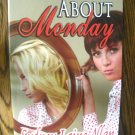 ABOUT MONDAY by Sydney Laine Allan
