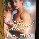 UNDER A FERAL MOON by L.A. Day