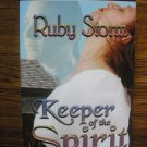 KEEPER OF THE SPIRIT by Ruby Storm
