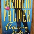 FLOWERING JUDAS by Elizabeth Palmer