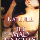 THE MAD KNIGHT'S BRIDE by Kate Hill