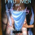 TWO MEN AND A LADY by Cricket Starr, Lynn LaFleur, & Michelle R. Bardsley