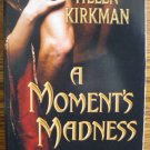 A MOMENT'S MADNESS by Helen Kirkman