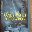 ONLY WITH A COWBOY by P.J. Mellor, Vonna Harper, & Melissa MacNeal
