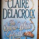THE SNOW WHITE BRIDE by Claire Delacroix