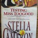 TESTING MISS TOOGOOD by Stella Cameron