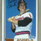 1982 Topps Baseball #74 Bob Clark Angels Pack Fresh