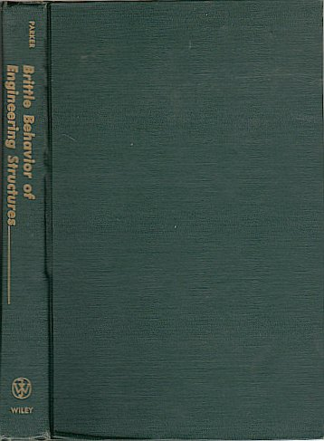 Brittle Behavior Of Engineering Structures Hardcover Illustrated E R Parker 1957
