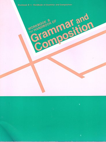 A Beka Abeka Workbook B for Handbook of Grammar and Composition Teacher Edition-James A Chapman 1989