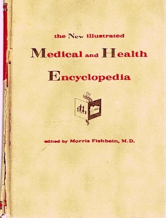 The New Illustrated Medical and Health Encyclopedia by M.D. Morris Fishbein 1966 VINTAGE