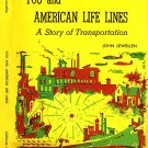 You and American Life Lines - A Story of Transportation by John Bryan Lewellen 1952 hardback